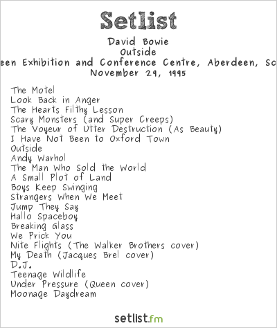 David Bowie Setlist Aberdeen Exhibition and Conference Centre, Aberdeen, Scotland 1995, Outside