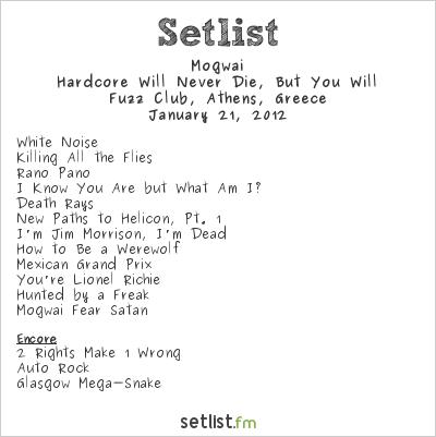 Mogwai Setlist Fuzz Club, Távros, Greece 2012, Hardcore Will Never Die, But You Will