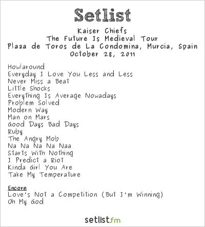 Kaiser Chiefs Setlist Plaza de toros, Murcia, Spain, Future is Medieval Tour 2011