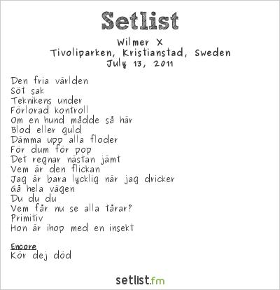 Wilmer X Setlist Tivoliparken, Kristianstad, Sweden 2011