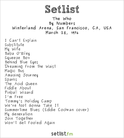 The Who Setlist Winterland Arena, San Francisco, CA, USA 1976, By Numbers
