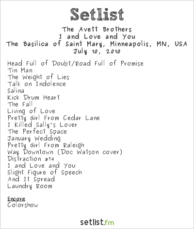 The Avett Brothers Setlist Basilica Block Party, Minneapolis, MN, USA 2010, I and Love and You Tour