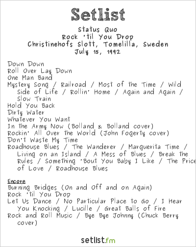 Status Quo Setlist Christinehofs Slott, Tomelilla, Sweden 1992, Rock 'til You Drop Tour
