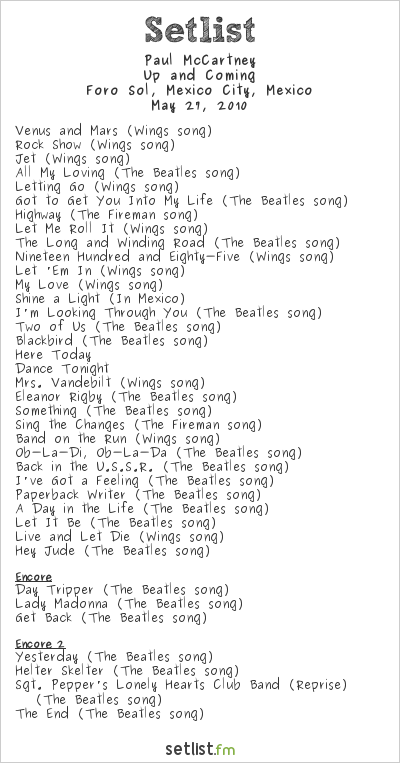 Paul McCartney Setlist Foro Sol, Mexico City, Mexico 2010, Up And Coming Tour