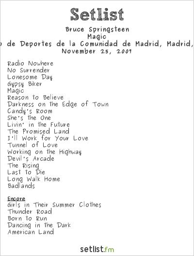 Bruce Springsteen Setlist Palacio de Deportes de la Comunidad de Madrid, Madrid, Spain 2007, Magic