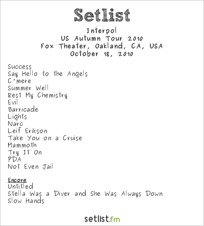 Interpol Setlist The Fox Theater, Oakland, CA, USA, US Autumn Tour 2010