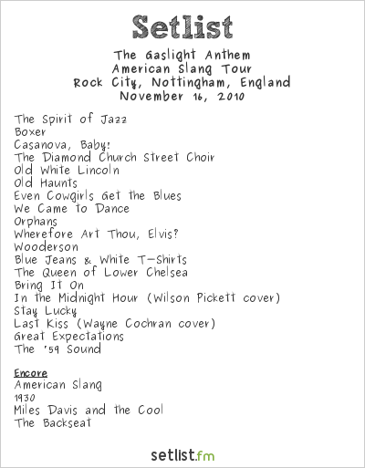 The Gaslight Anthem Setlist Rock City, Nottingham, England 2010, American Slang Tour