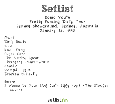 Sonic Youth Setlist Big Day Out Sydney 1993 1993, Pretty Fucking Dirty Tour