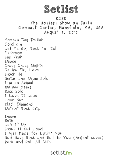 KISS Setlist Comcast Center, Mansfield, MA, USA 2010, Hottest Show On Earth