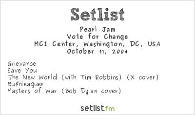 Pearl Jam Setlist MCI Center, Washington, DC, USA 2004, Vote For Change