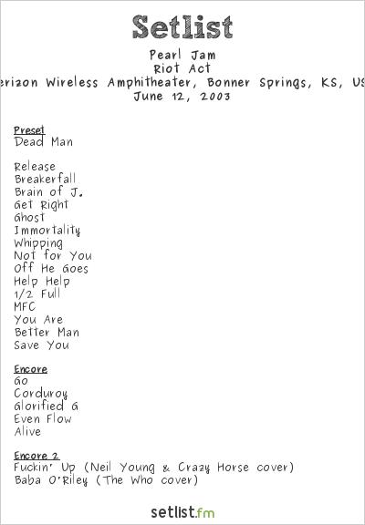 Pearl Jam Setlist Verizon Wireless Amphitheater, Bonner Springs, KS, USA 2003, Riot Act