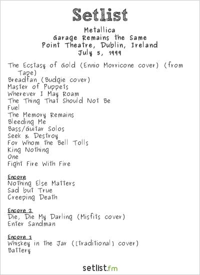 Metallica Setlist Point Theatre, Dublin, Ireland 1999, Garage Remains The Same