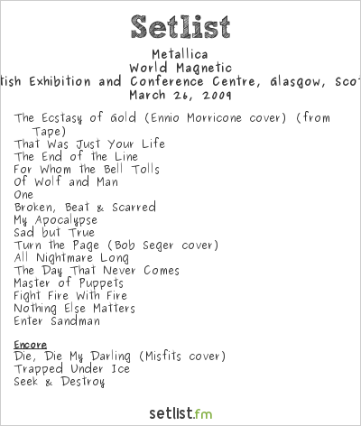 Metallica Setlist S.E.C.C., Glasgow, Scotland 2009, World Magnetic