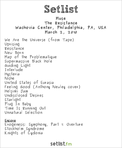 Muse Setlist Wachovia Center, Philadelphia, PA, USA 2010, Resistance North American Arena Tour