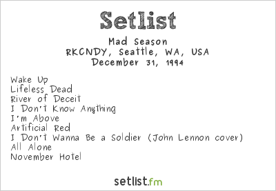 Mad Season Setlist RKCNDY, Seattle, WA, USA 1994