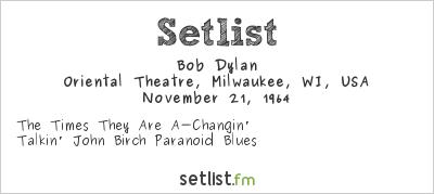 Bob Dylan Setlist Oriental Theatre, Milwaukee, WI, USA 1964