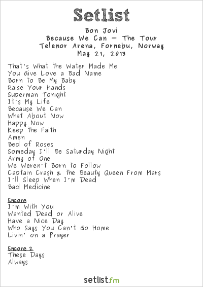 Bon Jovi Setlist Telenor Arena, Fornebu, Norway 2013, Because We Can - The Tour