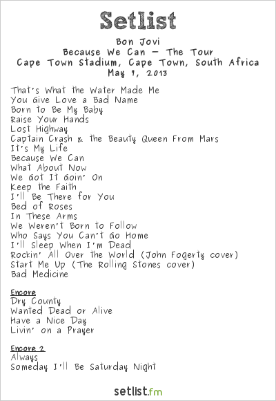 Bon Jovi Setlist Cape Town Stadium, Cape Town, South Africa 2013, Because We Can - The Tour