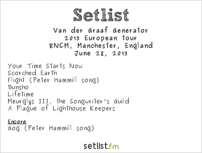Van der Graaf Generator Setlist RNCM, Manchester, England 2013, 2013 European tour