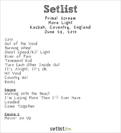 Primal Scream Setlist The Kasbah, Coventry, England 2013, More Light