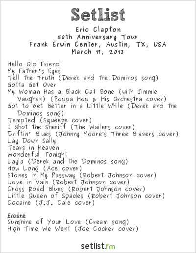 Eric Clapton Setlist Frank Erwin Center, Austin, TX, USA 2013, 50th Anniversary Tour