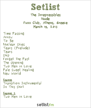 The Irrepressibles Setlist Fuzz Club, Athens, Greece 2013, Nude