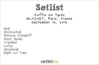 Coffin on Tyres Setlist GLAZART, Paris, France 2012