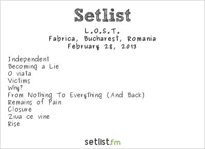 L.O.S.T. Setlist Fabrica, Bucharest, Romania 2013