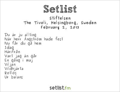 Stiftelsen Setlist The Tivoli, Helsingborg, Sweden 2013