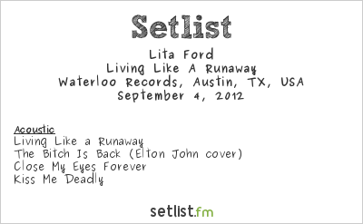 Lita Ford Setlist Waterloo Records, Austin, TX, USA 2012, Living Like A Runaway