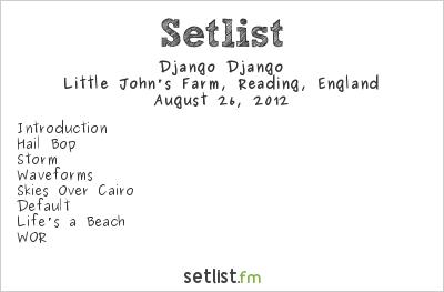 Django Django Setlist Reading Festival 2012 2012