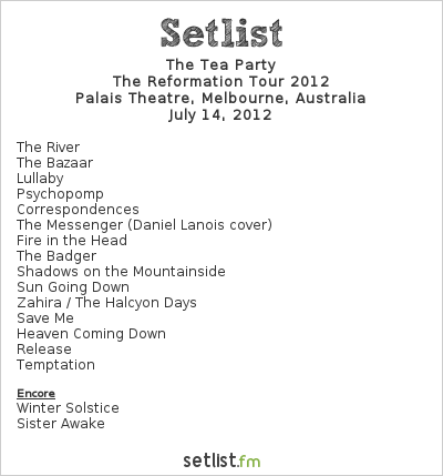 The Tea Party Setlist Palais Theatre, Melbourne, Australia 2012, The Reformation Tour
