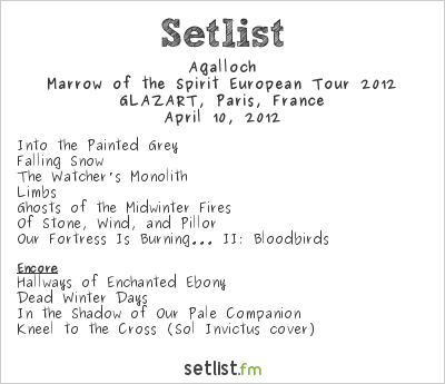 Agalloch Setlist GLAZART, Paris, France, Marrow of the Spirit European Tour 2012