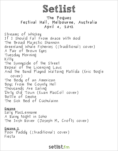 The Pogues Setlist Festival Hall, Melbourne, Australia 2012