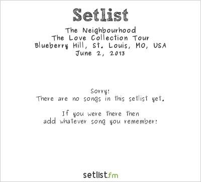 The Neighbourhood at Blueberry Hill, St. Louis, MO, USA Setlist