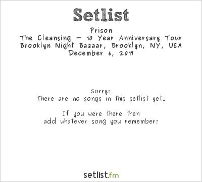 Prison at Brooklyn Night Bazaar, Brooklyn, NY, USA Setlist