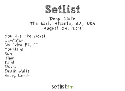 Deep State at The Earl, Atlanta, GA, USA Setlist