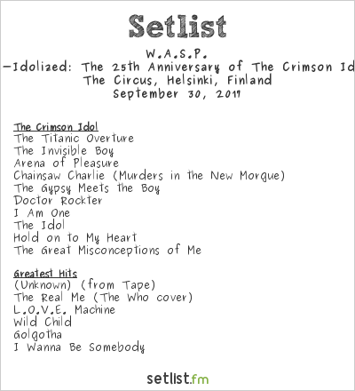 W.A.S.P. Setlist The Circus, Helsinki, Finland 2017, Re-Idolized: The 25th Anniversary of The Crimson Idol