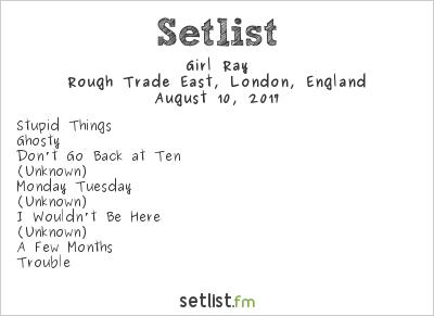 Girl Ray Setlist Rough Trade East, London, England 2017