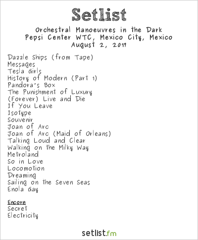 Orchestral Manoeuvres in the Dark Setlist Pepsi Center WTC, Mexico City, Mexico 2017
