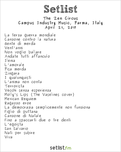 The Zen Circus Setlist Campus Industry Music, Parma, Italy 2017