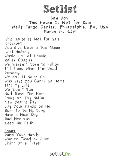 Bon Jovi Setlist Wells Fargo Center, Philadelphia, PA, USA 2017, This House Is Not for Sale