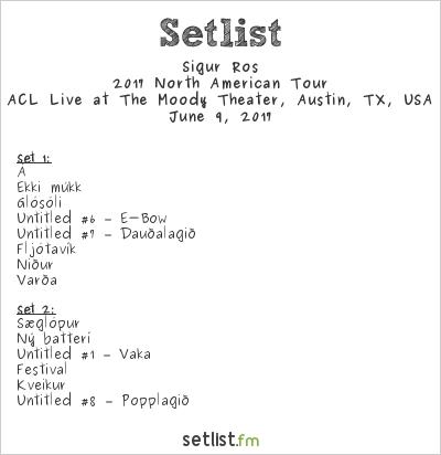 Sigur Rós Setlist The Moody Theater, Austin, TX, USA 2017, 2017 North American Tour