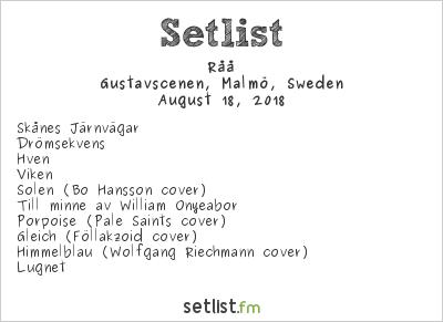 Råå Setlist Gustavscenen, Malmö, Sweden 2018