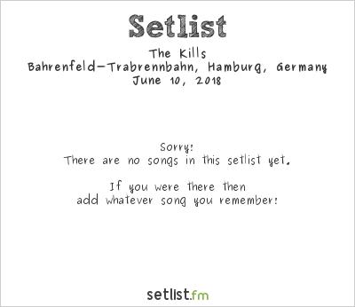 The Kills Setlist Bahrenfeld-Trabrennbahn, Hamburg, Germany 2018