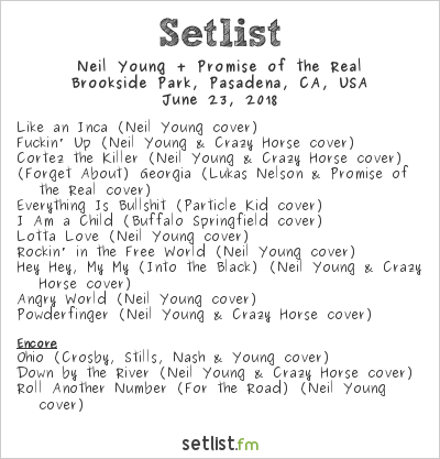 Neil Young + Promise of the Real Setlist Arroyo Seco Weekend 2018 2018