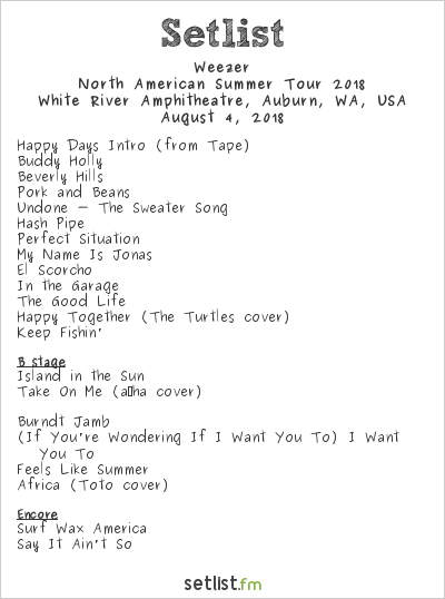 Weezer Setlist White River Amphitheatre, Auburn, WA, USA, North American Summer Tour 2018