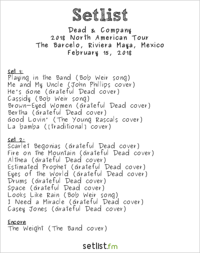 Dead & Company Setlist The Barceló, Riviera Maya, Mexico 2018, 2018 North American Tour