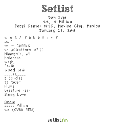 Bon Iver Setlist Pepsi Center WTC, Mexico City, Mexico 2018