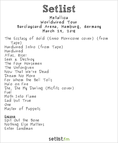 Metallica Setlist Barclaycard Arena, Hamburg, Germany 2018, Worldwired Tour